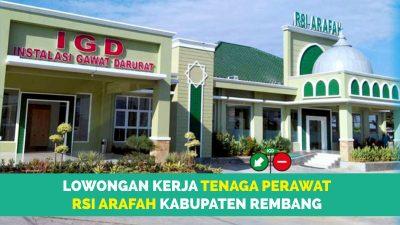 Lowongan Kerja Perawat & Apoteker RSI Arafah Rembang